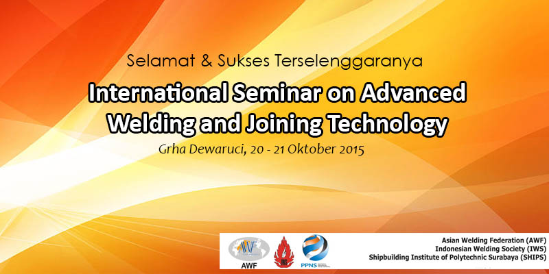 International Seminar on Advanced Welding and Joining Technology (Update Event)